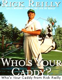 Who's Your Caddy from Rick Reilly