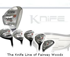 The Knife Line of Fairway Woods