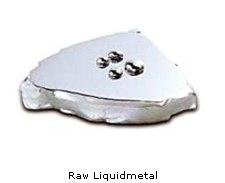 Raw Liquidmetal