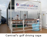 Carnival's golf driving cage